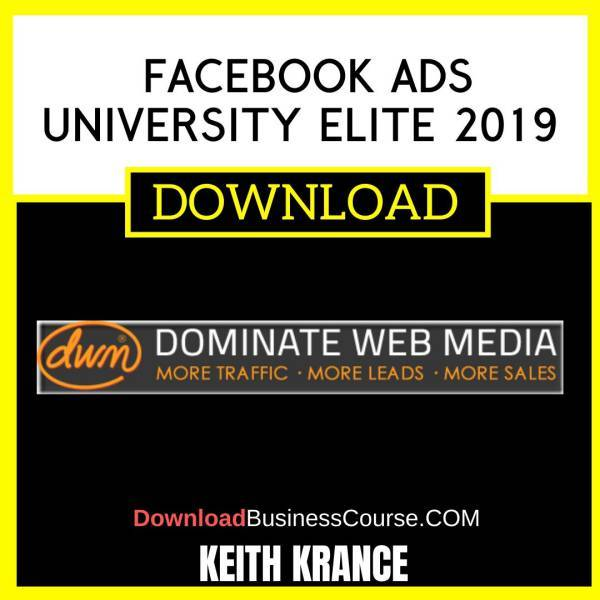 Keith Krance Facebook Ads University Elite 2019 FREE DOWNLOAD