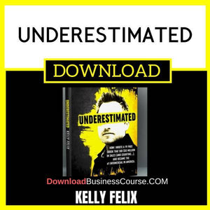 Kelly Felix Underestimated FREE DOWNLOAD