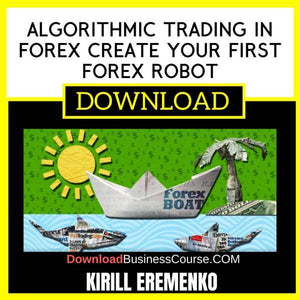 Kirill Eremenko Algorithmic Trading In Forex Create Your First Forex Robot FREE DOWNLOAD