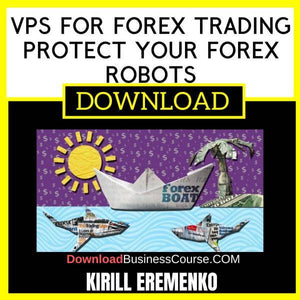 Kirill Eremenko Vps For Forex Trading Protect Your Forex Robots FREE DOWNLOAD