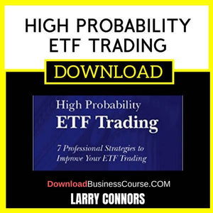 Larry Connors High Probability Etf Trading FREE DOWNLOAD