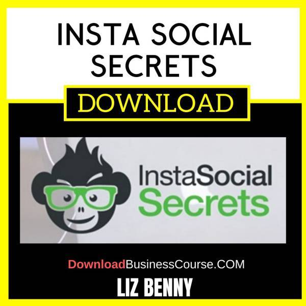 Liz Benny Insta Social Secrets FREE DOWNLOAD