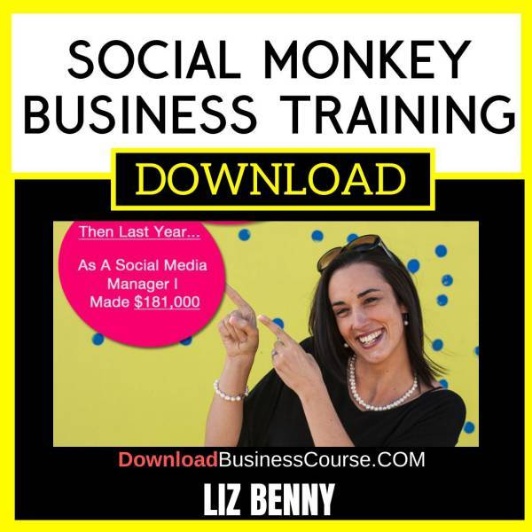 Liz Benny Social Monkey Business Training FREE DOWNLOAD