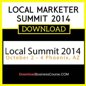 Local Marketer Summit 2014 FREE DOWNLOAD