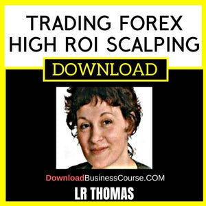 Lr Thomas Trading Forex High Roi Scalping FREE DOWNLOAD