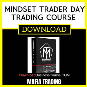 Mafia Trading Mindset Trader Day Trading Course FREE DOWNLOAD