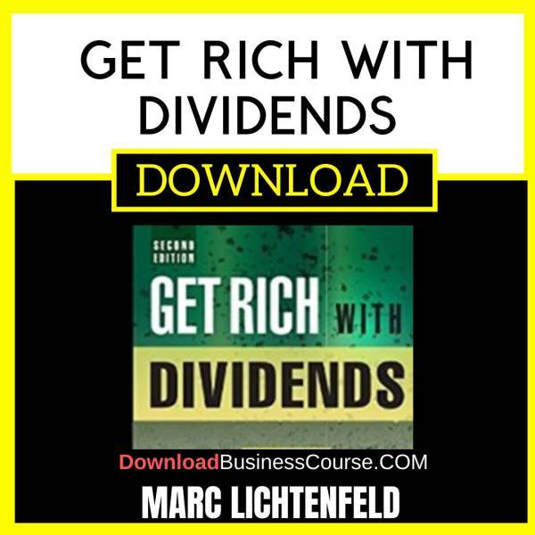 Marc Lichtenfeld Get Rich With Dividends FREE DOWNLOAD