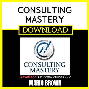 Mario Brown Consulting Mastery FREE DOWNLOAD