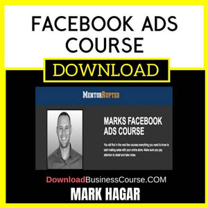 Mark Hagar Facebook Ads Course FREE DOWNLOAD