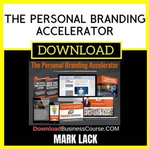 Mark Lack The Personal Branding Accelerator FREE DOWNLOAD