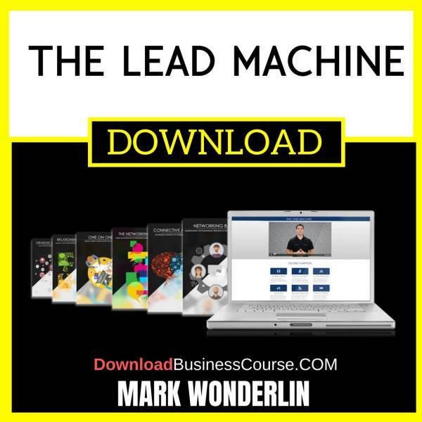 Mark Wonderlin The Lead Machine FREE DOWNLOAD
