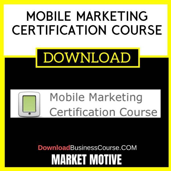 Market Motive Mobile Marketing Certification Course FREE DOWNLOAD