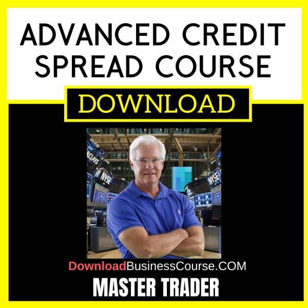 Master Trader Advanced Credit Spread Course FREE DOWNLOAD