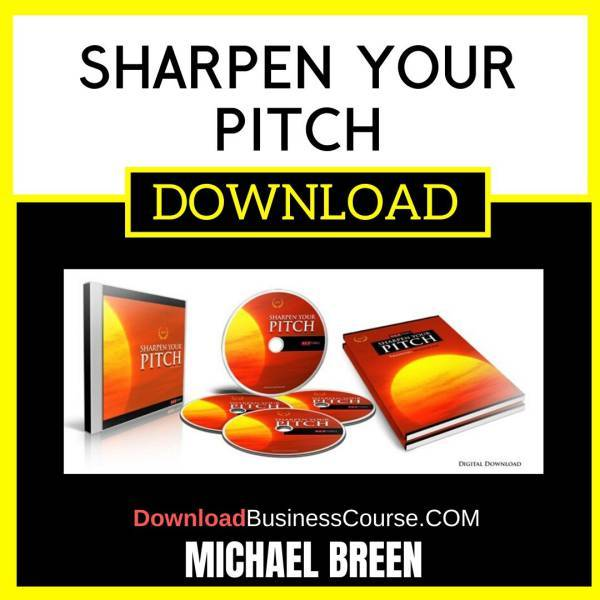 Michael Breen Sharpen Your Pitch FREE DOWNLOAD