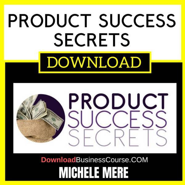Michele Mere Product Success Secrets FREE DOWNLOAD