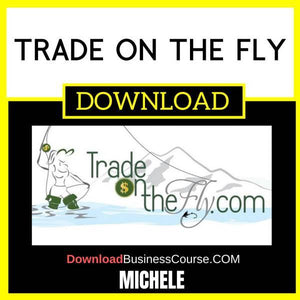 Michele Trade On The Fly FREE DOWNLOAD