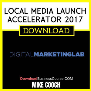 Mike Cooch Local Media Launch Accelerator 2017 FREE DOWNLOAD