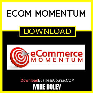 Mike Dolev Ecom Momentum FREE DOWNLOAD