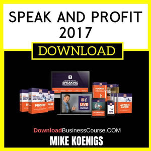 Mike Koenigs Speak And Profit 2017 FREE DOWNLOAD
