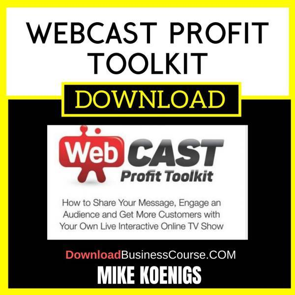 Mike Koenigs Webcast Profit Toolkit FREE DOWNLOAD