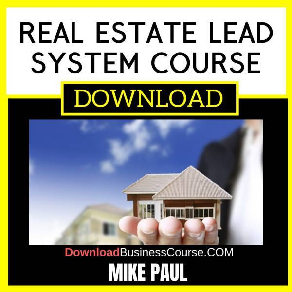Mike Paul Real Estate Lead System Course FREE DOWNLOAD