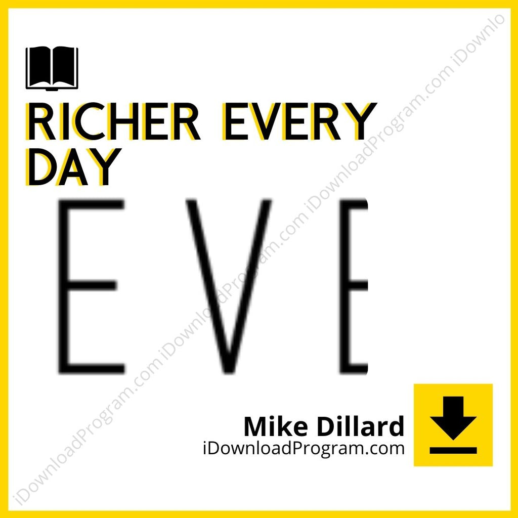 Mike Dillard – Richer Every Day (Group Buy)