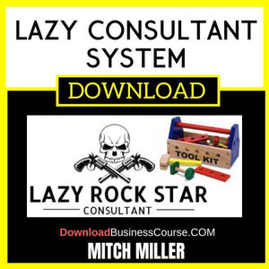 Mitch Miller Lazy Consultant System FREE DOWNLOAD