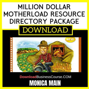 Monica Main Million Dollar Motherload Resource Directory Package 2016 FREE DOWNLOAD