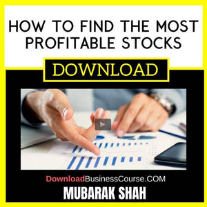 Mubarak Shah How To Find The Most Profitable Stocks FREE DOWNLOAD