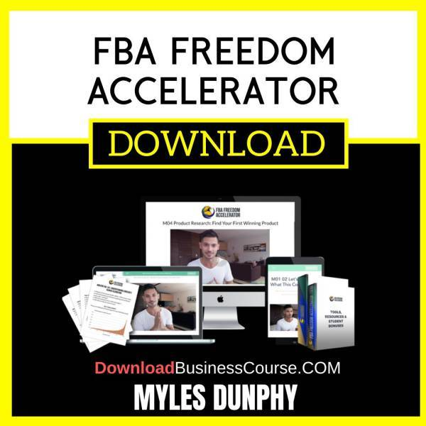 Myles Dunphy Fba Freedom Accelerator FREE DOWNLOAD