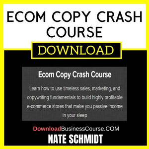 Nate Schmidt Ecom Copy Crash Course FREE DOWNLOAD