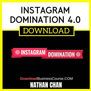 Nathan Chan Instagram Domination 4.0 FREE DOWNLOAD