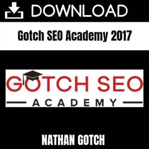 Nathan Gotch - Gotch SEO Academy 2017 FREE DOWNLOAD