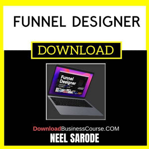 Neel Sarode Funnel Designer FREE DOWNLOAD