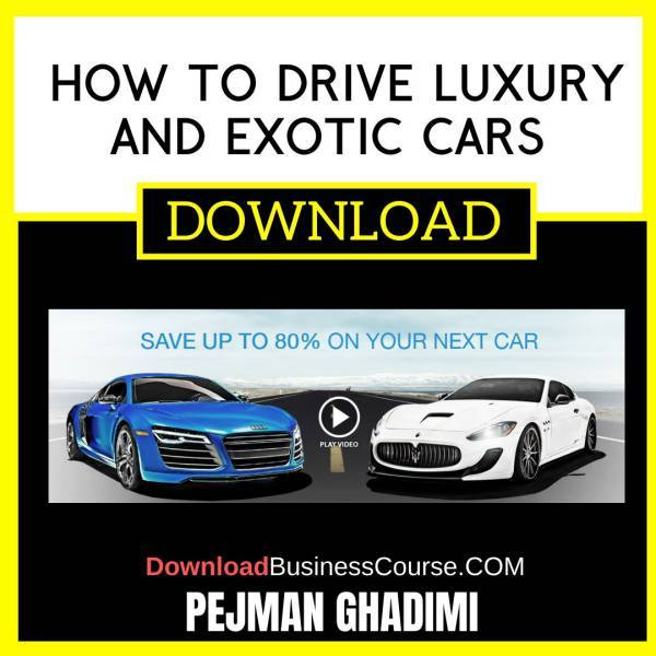 Pejman Ghadimi How To Drive Luxury And Exotic Cars FREE DOWNLOAD