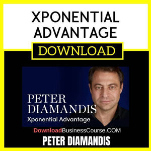 Peter Diamandis Xponential Advantage FREE DOWNLOAD