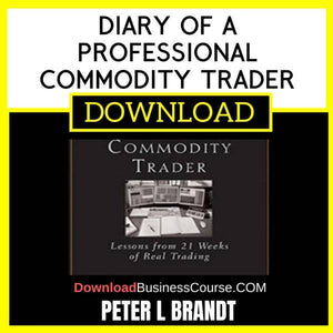 Peter L Brandt Diary Of A Professional Commodity Trader Lessons From 21 Weeks Of Real Trading FREE DOWNLOAD