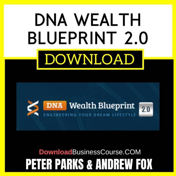 Peter Parks Andrew Fox Dna Wealth Blueprint 2.0 FREE DOWNLOAD