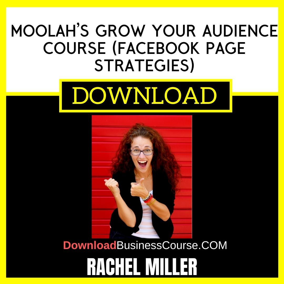 Rachel Miller Moolah's Grow Your Audience Course (Facebook Page Strategies) FREE DOWNLOAD