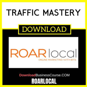 Roarlocal Traffic Mastery FREE DOWNLOAD