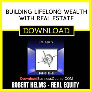 Robert Helms Real Equity Building Lifelong Wealth With Real Estate FREE DOWNLOAD