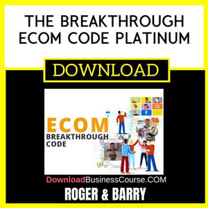 Roger And Barry The Breakthrough Ecom Code Platinum FREE DOWNLOAD
