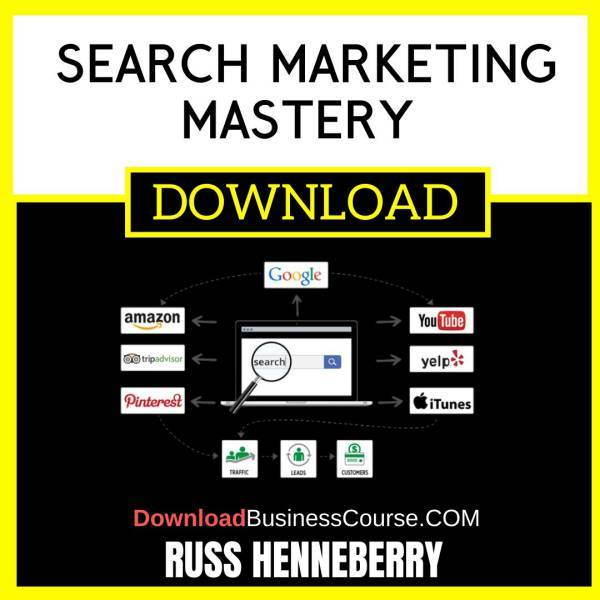 Russ Henneberry Search Marketing Mastery FREE DOWNLOAD