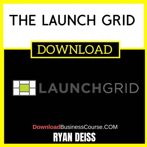 Ryan Deiss The Launch Grid FREE DOWNLOAD