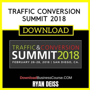 Ryan Deiss Traffic Conversion Summit 2018 FREE DOWNLOAD