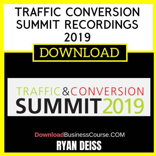 Ryan Deiss Traffic Conversion Summit Recordings 2019 FREE DOWNLOAD