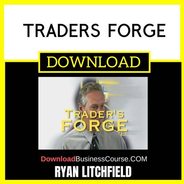Ryan Litchfield Traders Forge FREE DOWNLOAD