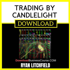 Ryan Litchfield Trading By Candlelight FREE DOWNLOAD