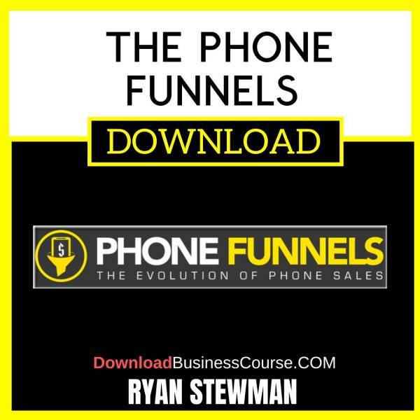 Ryan Stewman The Phone Funnels FREE DOWNLOAD