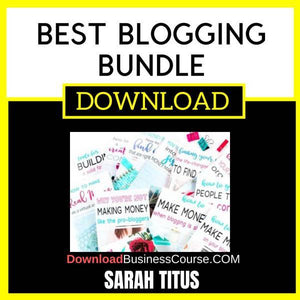 Sarah Titus Best Blogging Bundle FREE DOWNLOAD